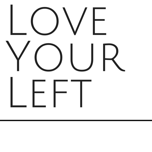 Love Your Left